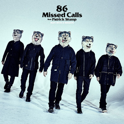 着うた®/86 Missed Calls feat. Patrick Stump/MAN WITH A MISSION
