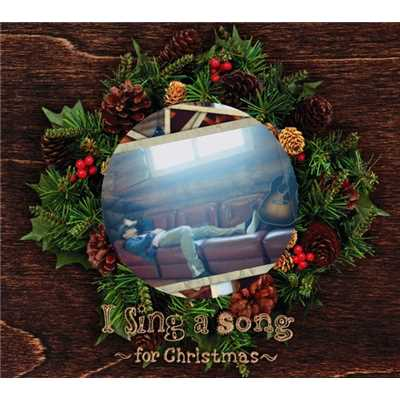 アルバム/I Sing a Song〜for Christmas〜/Rake