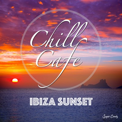 アルバム/Chill Cafe〜Ibiza Sunset/RELAX WORLD