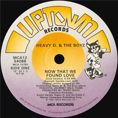 Now That We Found Love (Club Version)/Heavy D & The Boyz