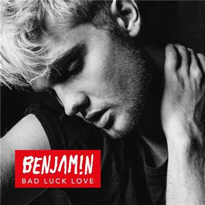 シングル/Bad Luck Love/Benjamin