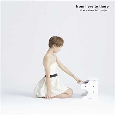 アルバム/from here to there/ai kuwabara trio project