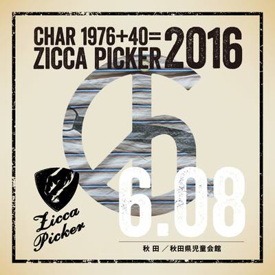 アルバム/ZICCA PICKER 2016 vol.20 live in Akita/Char