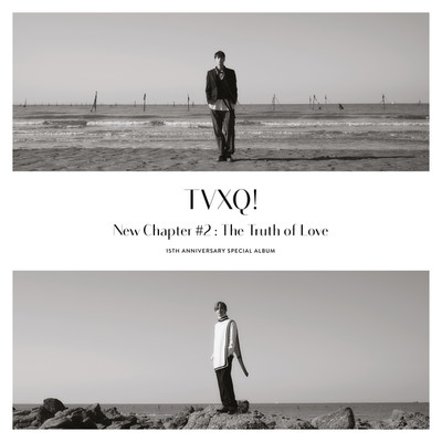 アルバム/New Chapter #2 : The Truth of Love - 15th Anniversary Special Album/東方神起