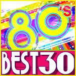 アルバム/80'S Best 30/Various Artists