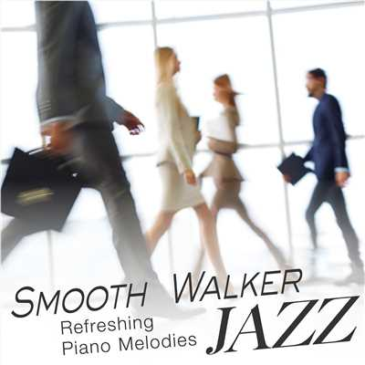 アルバム/Smooth Walker Jazz 〜仕事がはかどるBGM〜/Smooth Lounge Piano