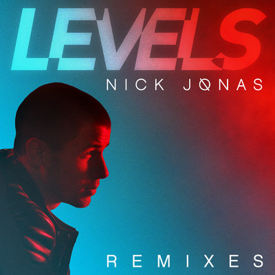 シングル/Levels (Alex Ghenea Radio Edit)/Nick Jonas