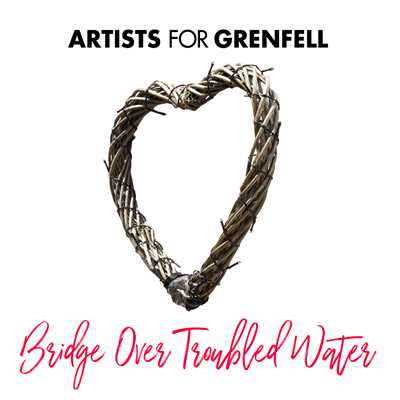 シングル/Bridge Over Troubled Water/Artists for Grenfell