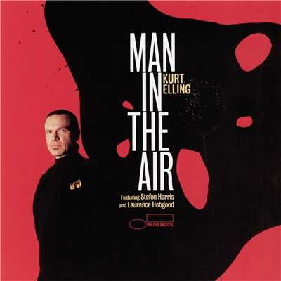 アルバム/Man In The Air/Kurt Elling