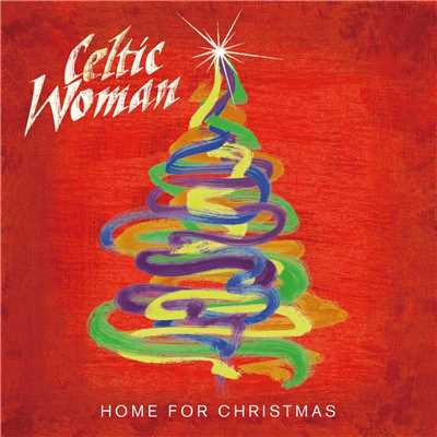 アルバム/Home For Christmas/Celtic Woman