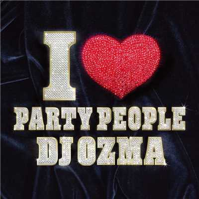 アルバム/I LOVE PARTY PEOPLE/DJ OZMA