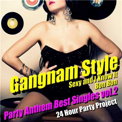 アルバム/Gangnam Style - Party Anthem Best Singles vol.2/24 Hour Party Project