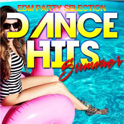 アルバム/SUMMER DANCE HITS -EDM PARTY SELECTION-/Various Artists