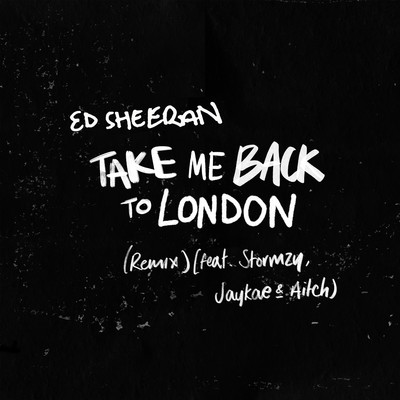 アルバム/Take Me Back To London (Remix) [feat. Stormzy, Jaykae & Aitch]/Ed Sheeran