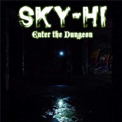 シングル/Enter The Dungeon/SKY-HI