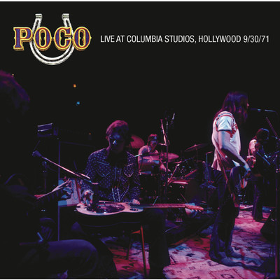 アルバム/Live at Columbia Recording Studios/Poco