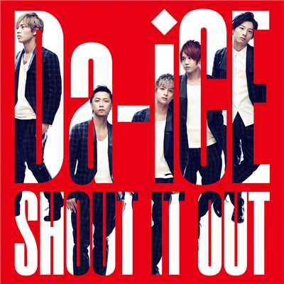 着うた®/SHOUT IT OUT/Da-iCE