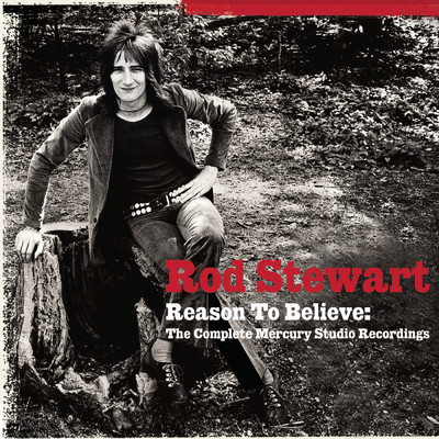 アルバム/Reason To Believe: The Complete Mercury Recordings/Rod Stewart