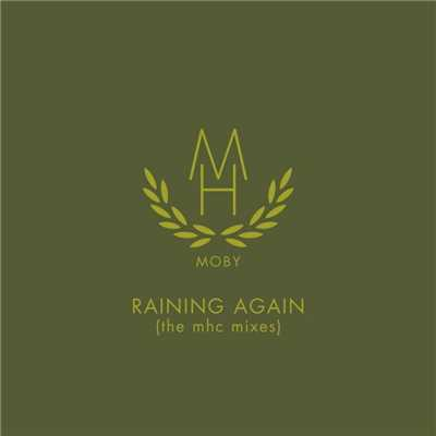 アルバム/Raining Again (The MHC Mixes)/Moby