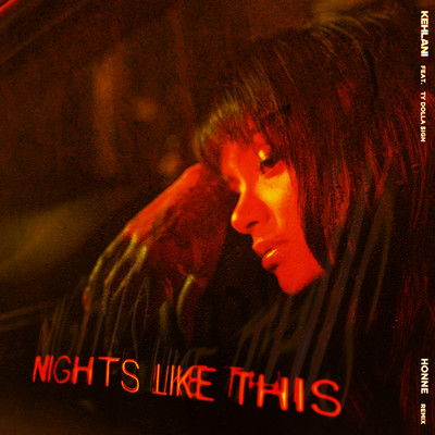シングル/Nights Like This (feat. Ty Dolla $ign) [HONNE Remix]/Kehlani