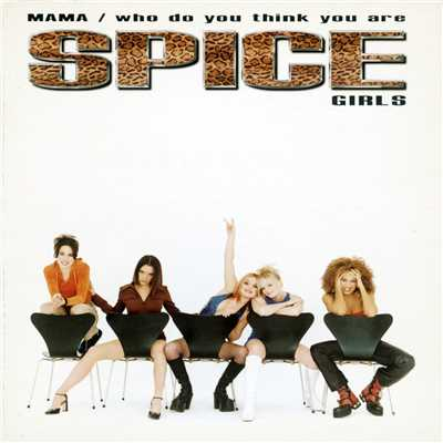 アルバム/Mama/Who Do You Think You Are/Spice Girls