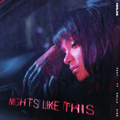 シングル/Nights Like This (feat. Ty Dolla $ign)/Kehlani