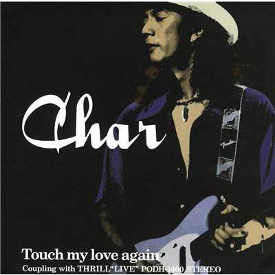 アルバム/Touch my love Again/Char