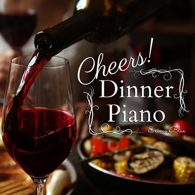 ハイレゾアルバム/Cheers! - Dinner Piano/Eximo Blue