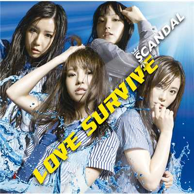 LOVE SURVIVE/SCANDAL