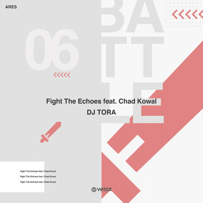 シングル/Fight The Echoes (feat. Chad Kowal)/DJ TORA