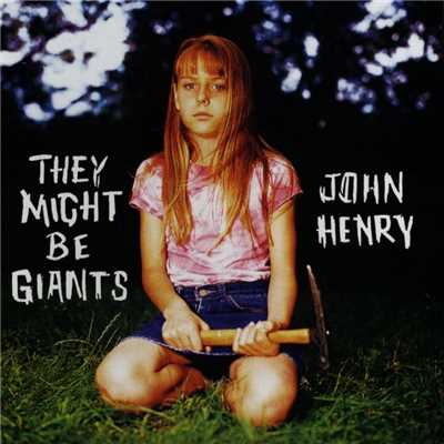 アルバム/John Henry/They Might Be Giants