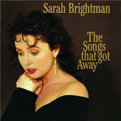 アルバム/The Songs That Got Away/Sarah Brightman