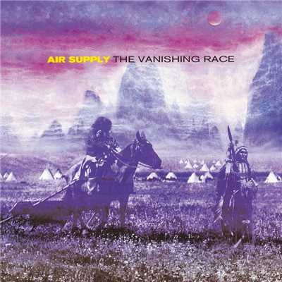 シングル/The Vanishing Race/Air Supply