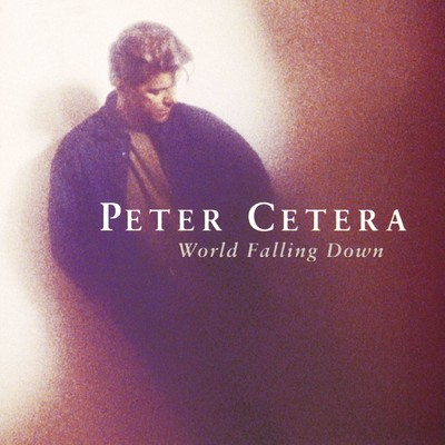 シングル/World Falling Down/Peter Cetera