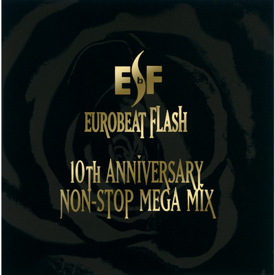 アルバム/EUROBEAT FLASH〜10th ANNIVERSARY NON STOP MEGA MIX〜 01/Various Artists