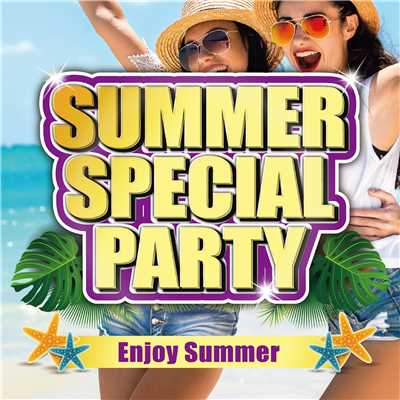 アルバム/SUMMER SPECIAL PARTY -Enjoy Summer-/PARTY HITS PROJECT