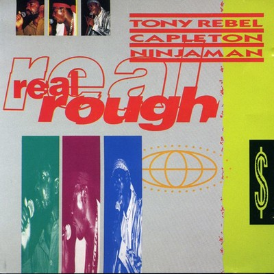 アルバム/Real Rough/Tony Rebel, Capleton & Ninjaman