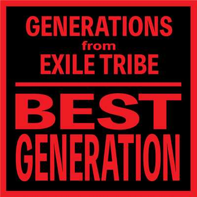 アルバム/BEST GENERATION (International Edition)/GENERATIONS from EXILE TRIBE