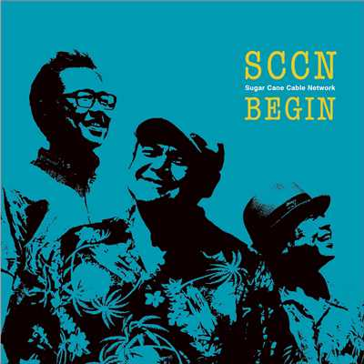 アルバム/Sugar Cane Cable Network/BEGIN