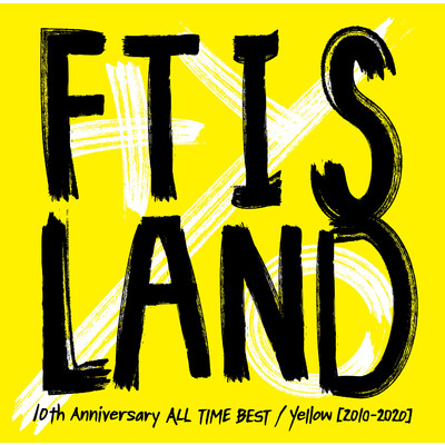 10th Anniversary ALL TIME BEST / Yellow [2010-2020]/FTISLAND