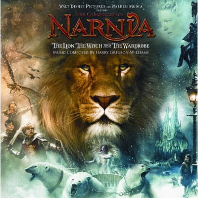 アルバム/The Chronicles of Narnia:  The Lion, The Witch and The Wardrobe (Original Motion Picture Soundtrack)/ハリー・グレッグソン=ウィリアムズ