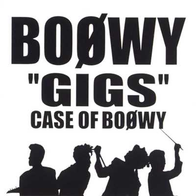 "アルバム/""GIGS"" CASE OF BOφWY (Live)/BOφWY"