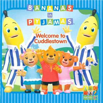 アルバム/Welcome To Cuddlestown/Bananas In Pyjamas