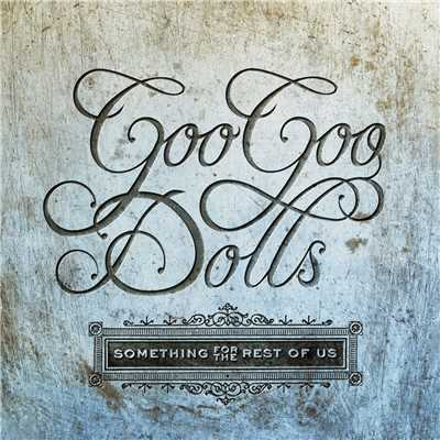 シングル/Notbroken/The Goo Goo Dolls
