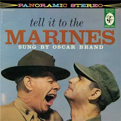 アルバム/Tell It To The Marines/Oscar Brand