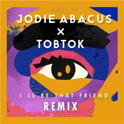 シングル/I'll Be That Friend (Tobtok Remix)/Jodie Abacus