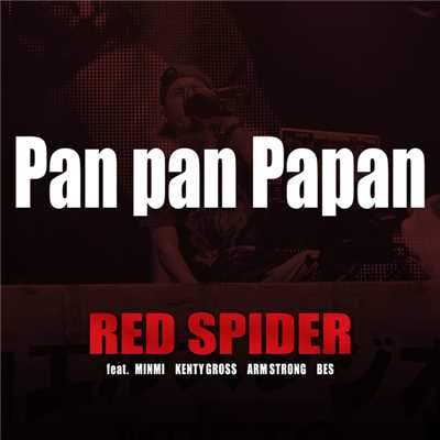 シングル/Pan pan Papan feat. MINMI, KENTY GROSS, ARM STRONG, BES/RED SPIDER
