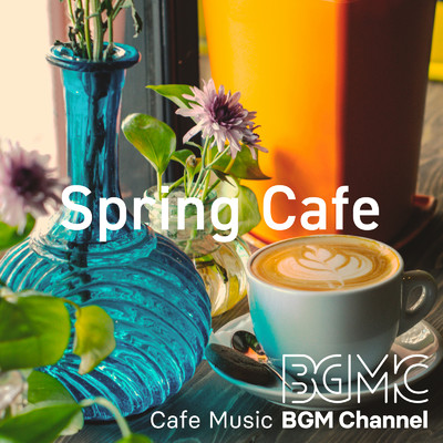 アルバム/Spring Cafe/Cafe Music BGM channel