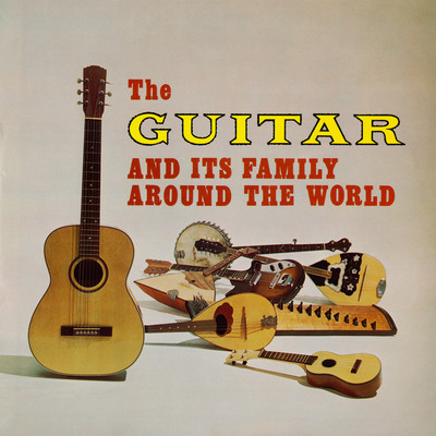 The Guitar and Its Family Around the World (Remastered from the Original Somerset Tapes)/Various Artists