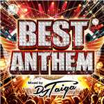 アルバム/BEST ANTHEM Mixed by DJ TAIGA/DJ TAIGA